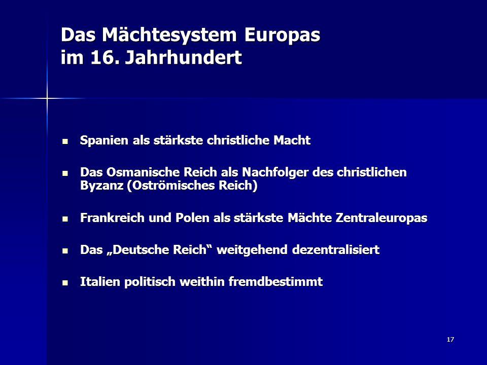 Das Mächtesystem Europas im 16. Jahrhundert