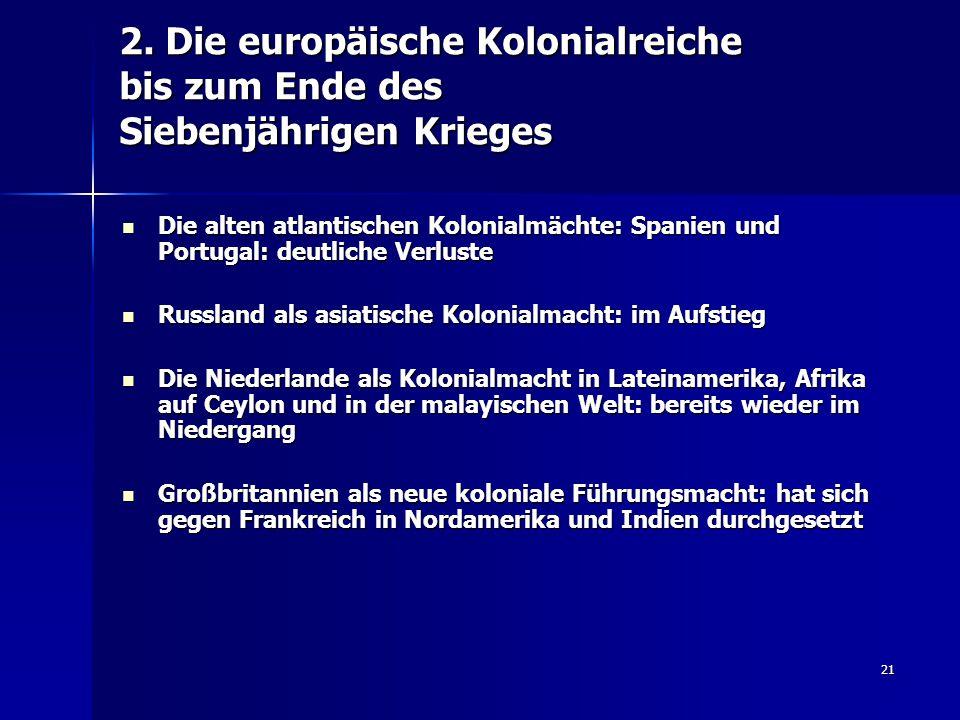 2. Die europäische Kolonialreiche bis zum Ende des Siebenjährigen Krieges