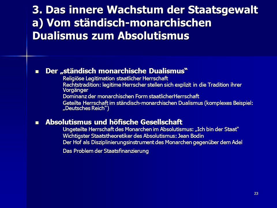 3. Das innere Wachstum der Staatsgewalt a) Vom ständisch-monarchischen Dualismus zum Absolutismus