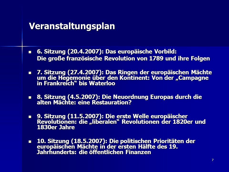 Veranstaltungsplan 6. Sitzung (20.4.2007): Das europäische Vorbild: