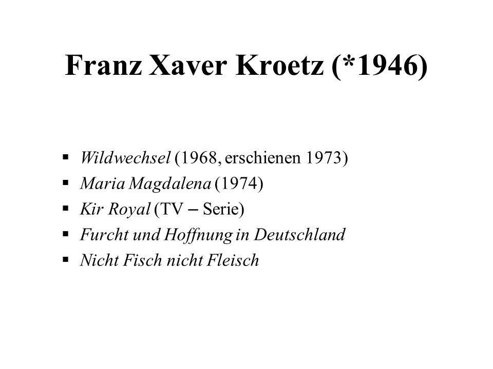 Franz Xaver Kroetz (*1946) Wildwechsel (1968, erschienen 1973)