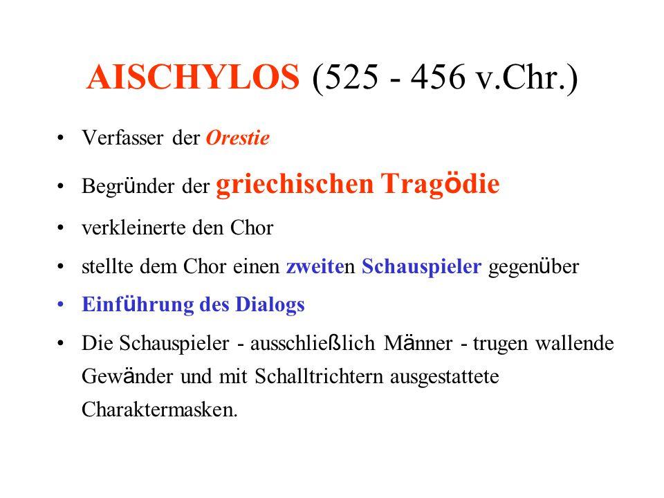 AISCHYLOS (525 - 456 v.Chr.) Verfasser der Orestie