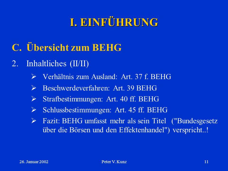 I. EINFÜHRUNG C. Übersicht zum BEHG 2. Inhaltliches (II/II)