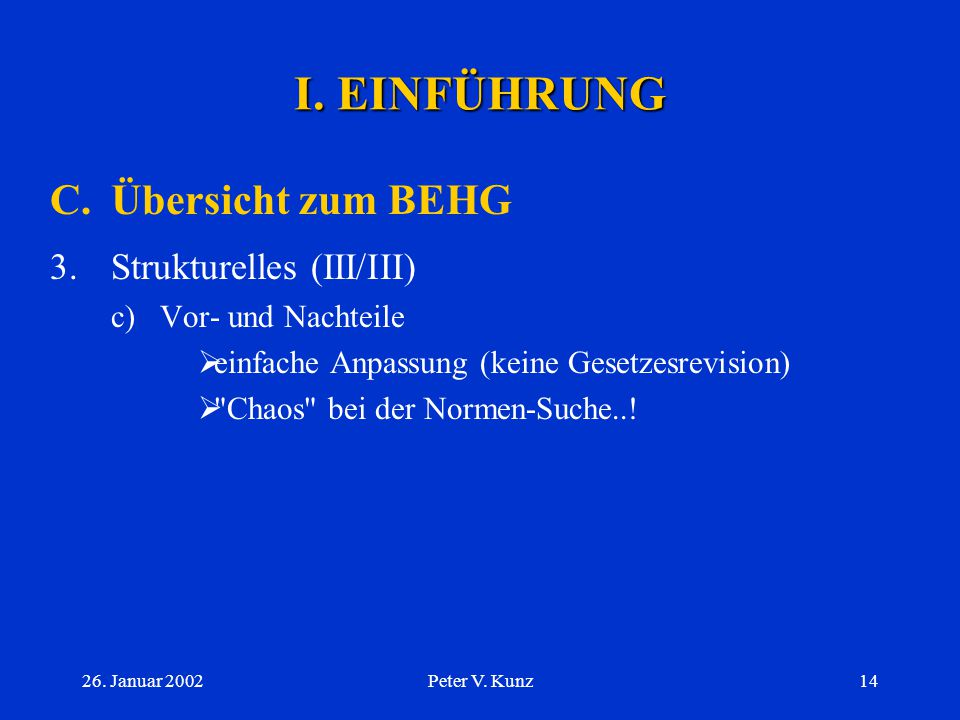 I. EINFÜHRUNG C. Übersicht zum BEHG Strukturelles (III/III)