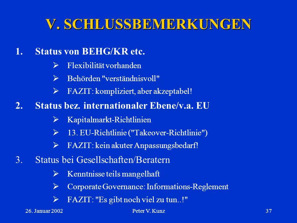 V. SCHLUSSBEMERKUNGEN 1. Status von BEHG/KR etc.