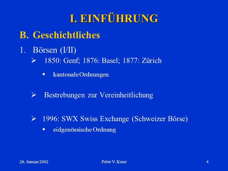 I. EINFÜHRUNG B. Geschichtliches Börsen (I/II)