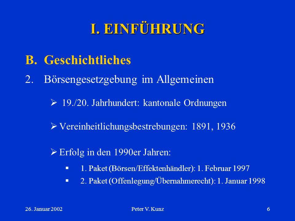 I. EINFÜHRUNG B. Geschichtliches 2. Börsengesetzgebung im Allgemeinen