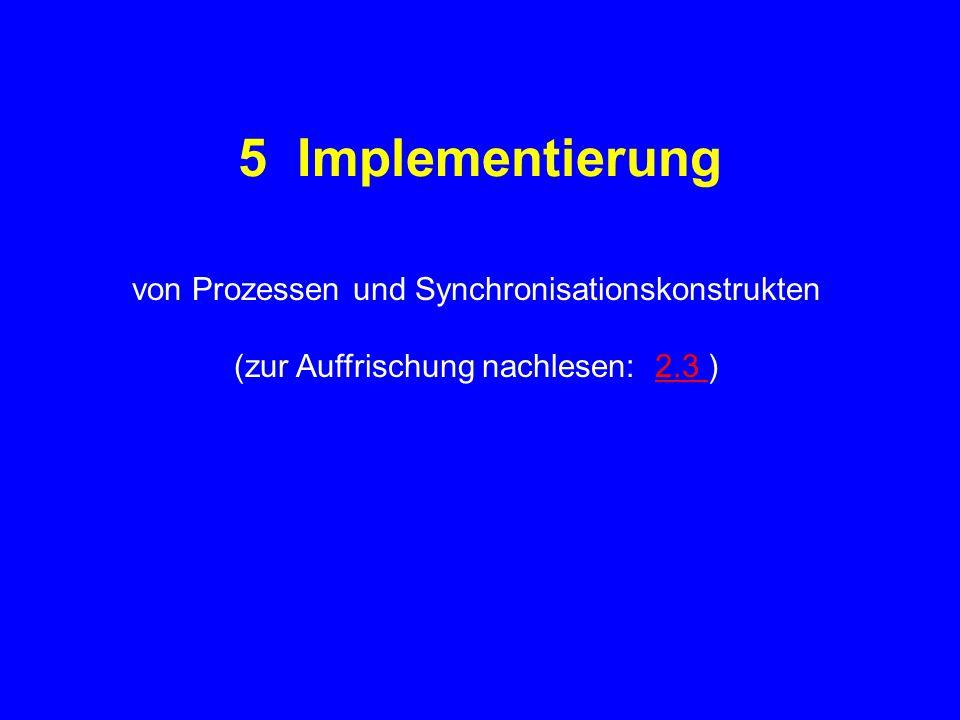 5 Implementierung von Prozessen und Synchronisationskonstrukten