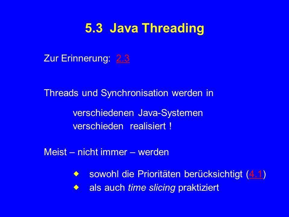 5.3 Java Threading Zur Erinnerung: 2.3