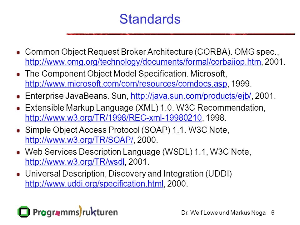 Standards Common Object Request Broker Architecture (CORBA). OMG spec., http://www.omg.org/technology/documents/formal/corbaiiop.htm, 2001.