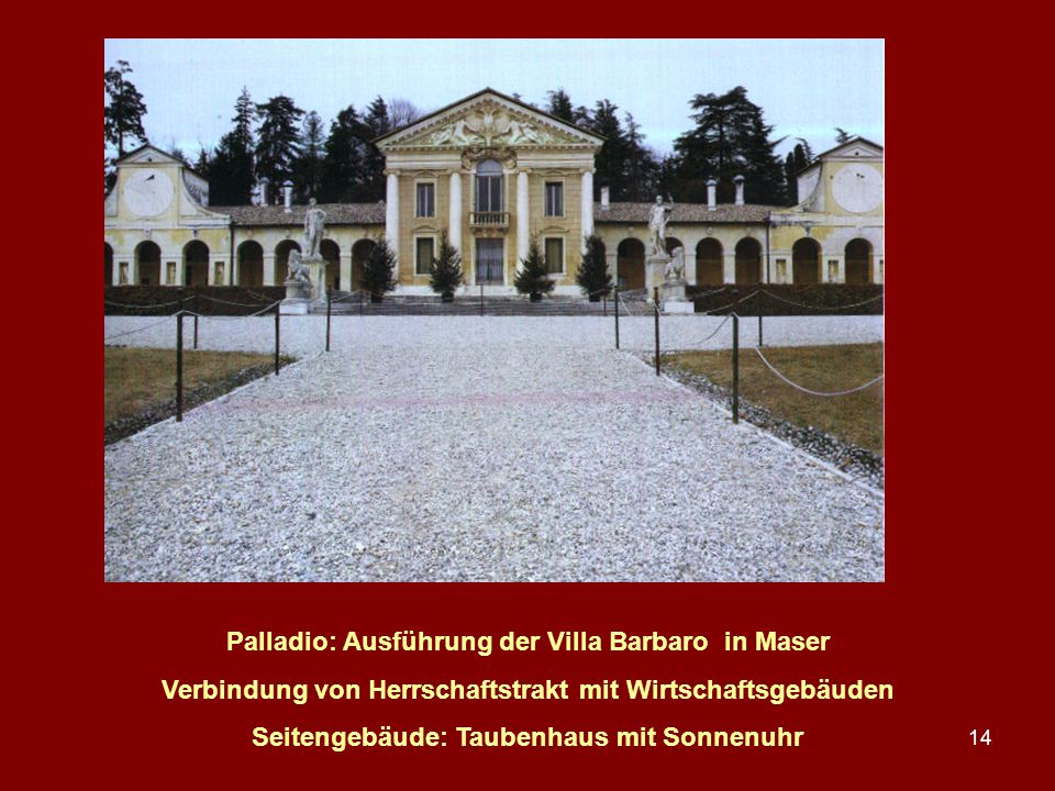 Palladio: Ausführung der Villa Barbaro in Maser