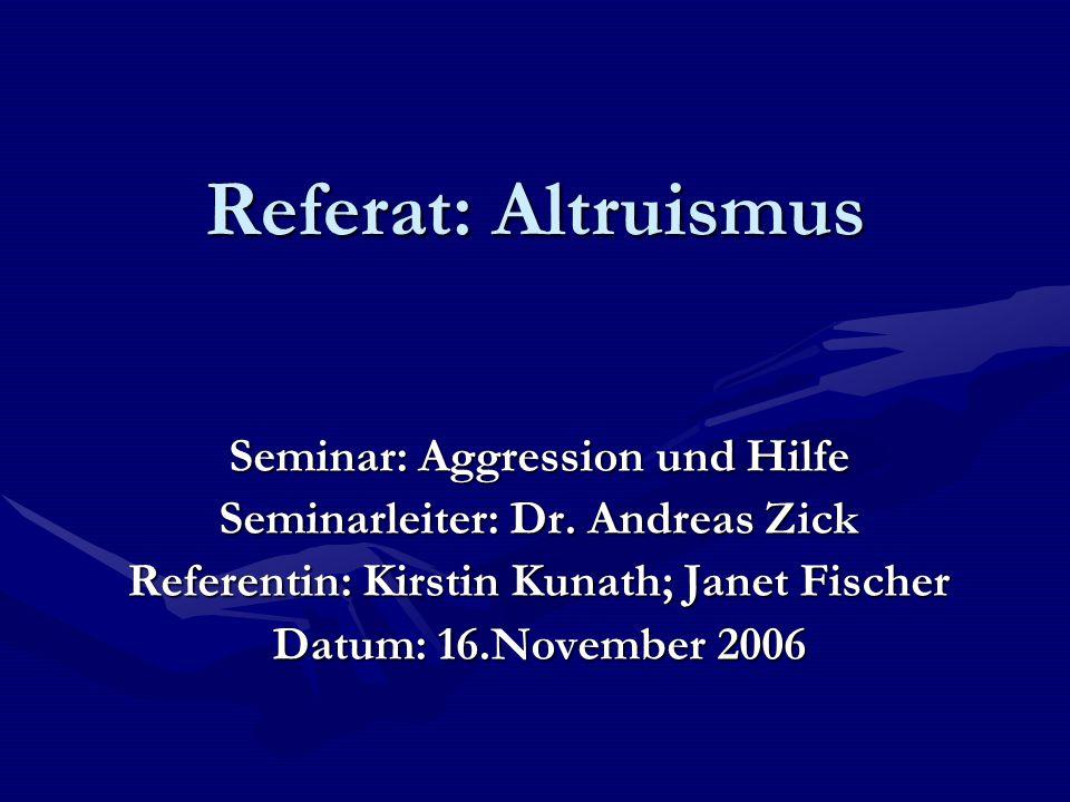 Referat: Altruismus Seminar: Aggression und Hilfe