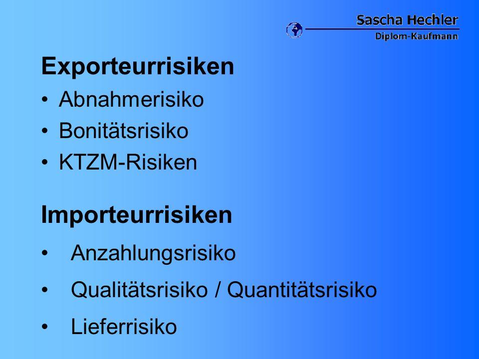 Exporteurrisiken Importeurrisiken Abnahmerisiko Bonitätsrisiko