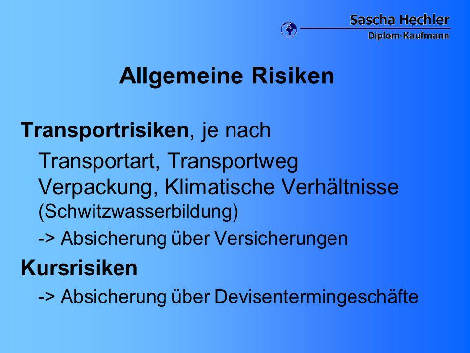 Allgemeine Risiken Transportrisiken, je nach