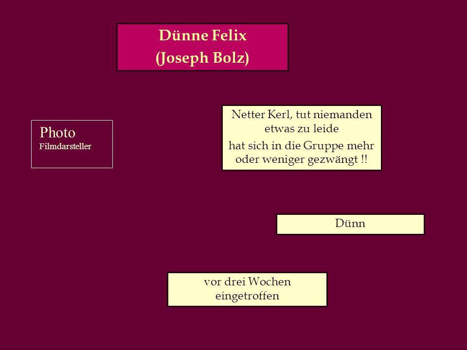Dünne Felix (Joseph Bolz)