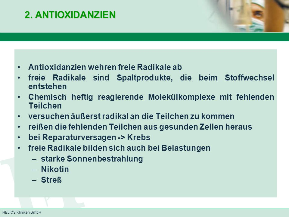 2. ANTIOXIDANZIEN Antioxidanzien wehren freie Radikale ab