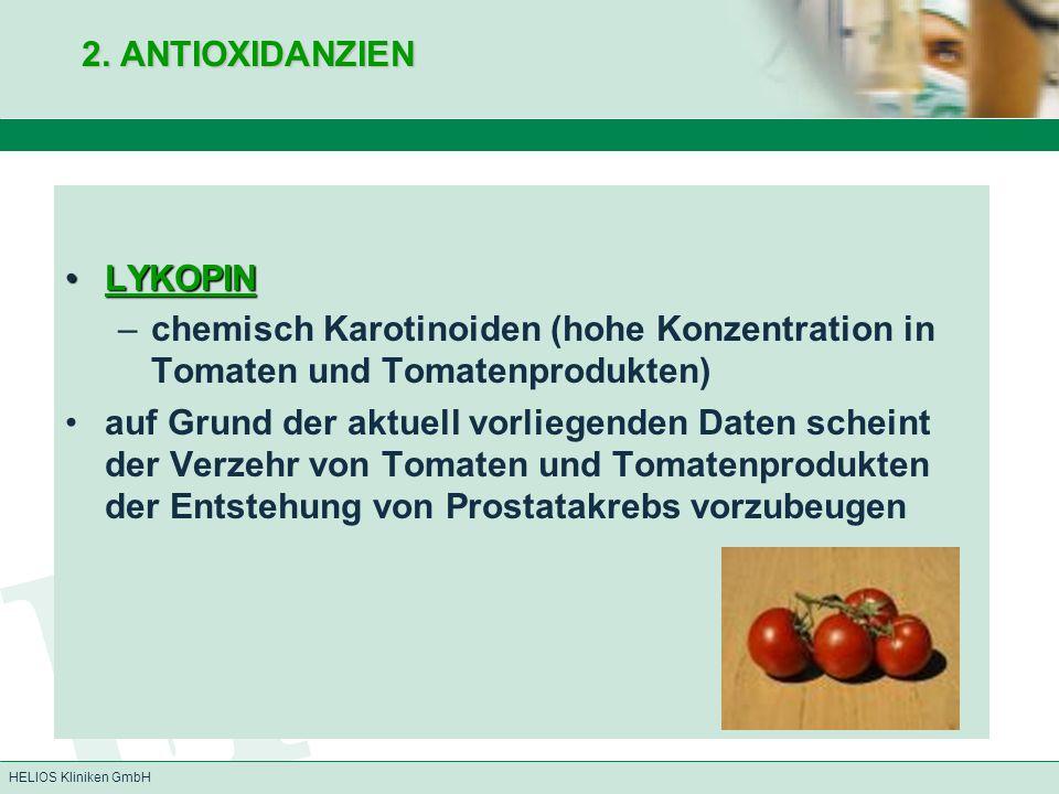 2. ANTIOXIDANZIEN LYKOPIN. chemisch Karotinoiden (hohe Konzentration in Tomaten und Tomatenprodukten)