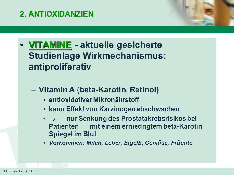 2. ANTIOXIDANZIEN VITAMINE - aktuelle gesicherte Studienlage Wirkmechanismus: antiproliferativ. Vitamin A (beta-Karotin, Retinol)