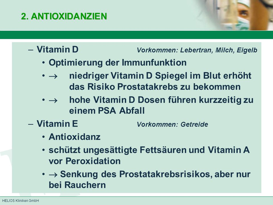 2. ANTIOXIDANZIEN Vitamin D Vorkommen: Lebertran, Milch, Eigelb. Optimierung der Immunfunktion.