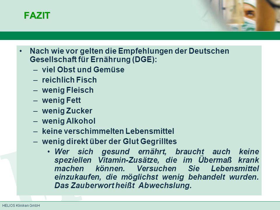 FAZIT Nach wie vor gelten die Empfehlungen der Deutschen Gesellschaft für Ernährung (DGE): viel Obst und Gemüse.