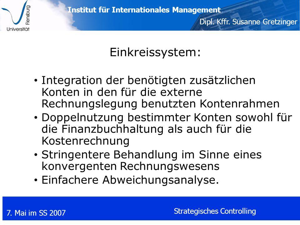 Einkreissystem: Integration der benötigten zusätzlichen Konten in den für die externe Rechnungslegung benutzten Kontenrahmen.