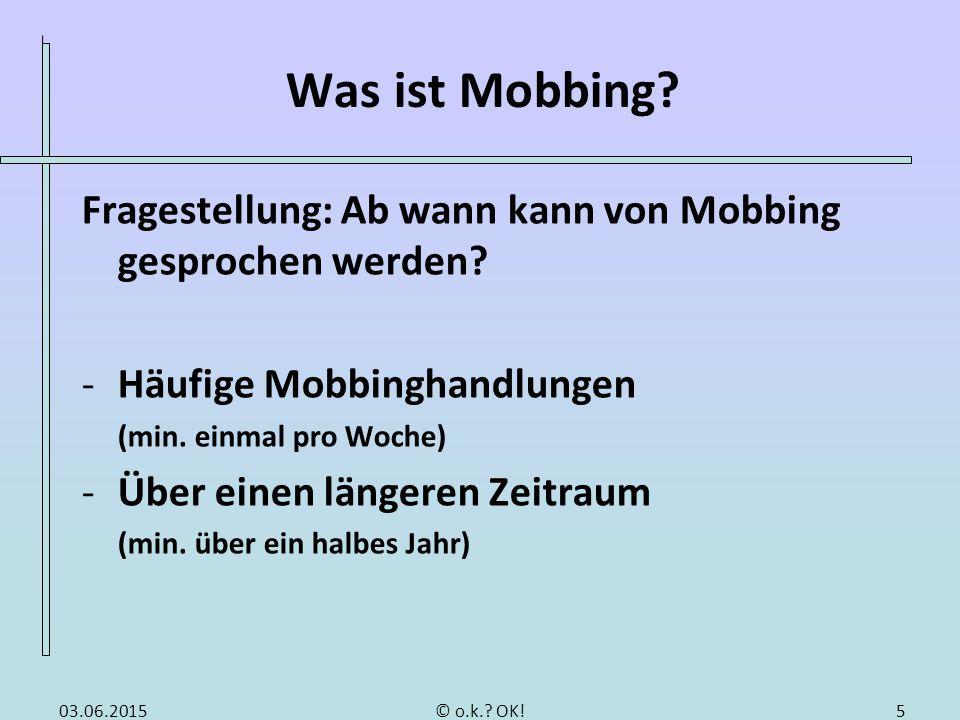 Wo geschieht Mobbing Mobbing geschieht an der Arbeitsstelle.