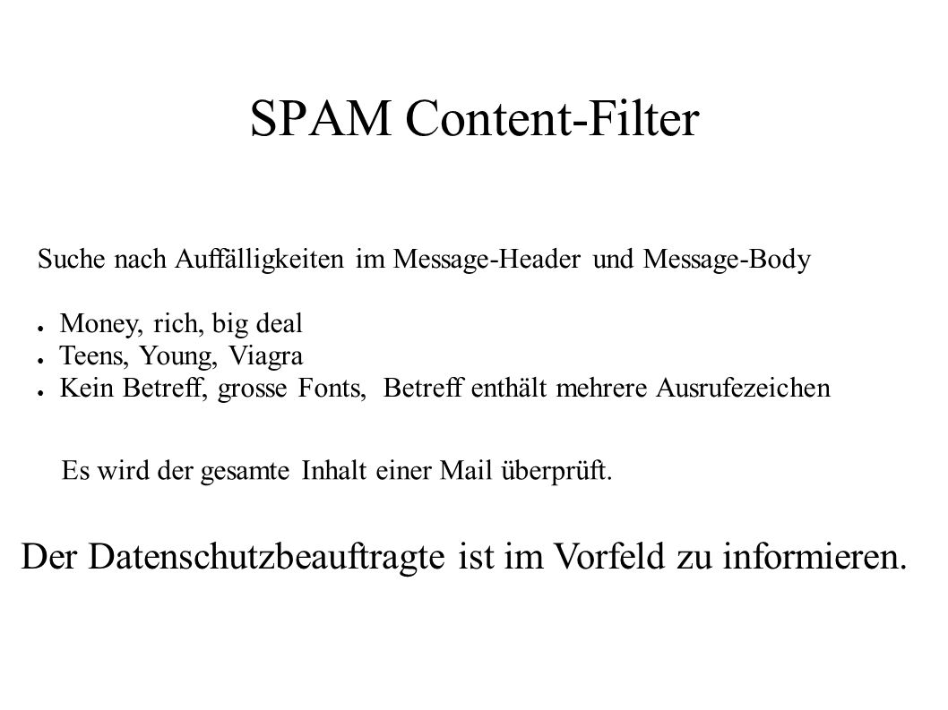 SPAM Content-Filter Suche nach Auffälligkeiten im Message-Header und Message-Body. Money, rich, big deal.
