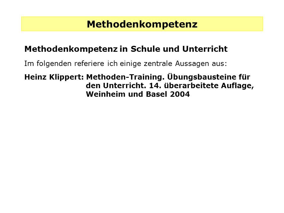Methodenkompetenz Methodenkompetenz in Schule und Unterricht