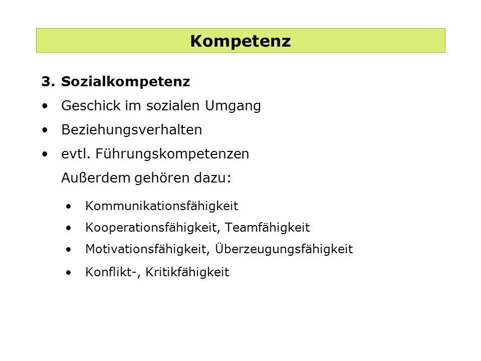 Kompetenz 3. Sozialkompetenz Geschick im sozialen Umgang