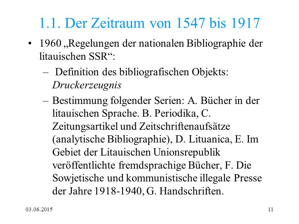 """1.1. Der Zeitraum von 1547 bis 1917 1960 """"Regelungen der nationalen Bibliographie der litauischen SSR :"""
