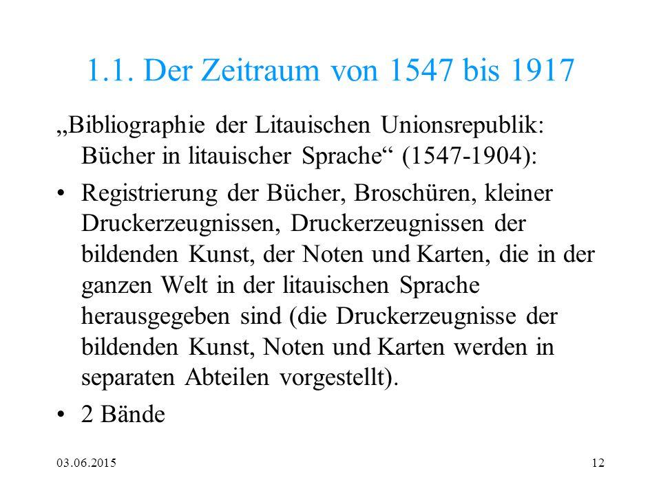 """1.1. Der Zeitraum von 1547 bis 1917 """"Bibliographie der Litauischen Unionsrepublik: Bücher in litauischer Sprache (1547-1904):"""