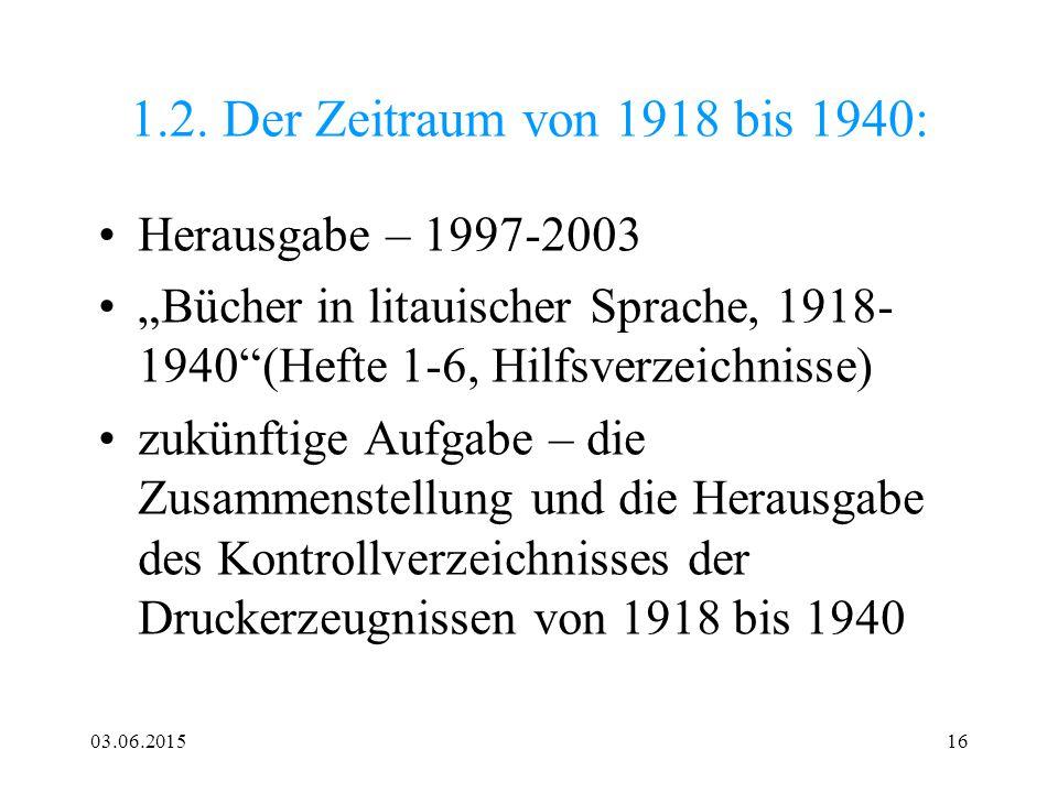 1.2. Der Zeitraum von 1918 bis 1940: Herausgabe – 1997-2003