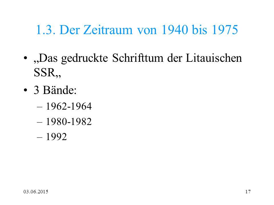 """1.3. Der Zeitraum von 1940 bis 1975 """"Das gedruckte Schrifttum der Litauischen SSR"""" 3 Bände: 1962-1964."""