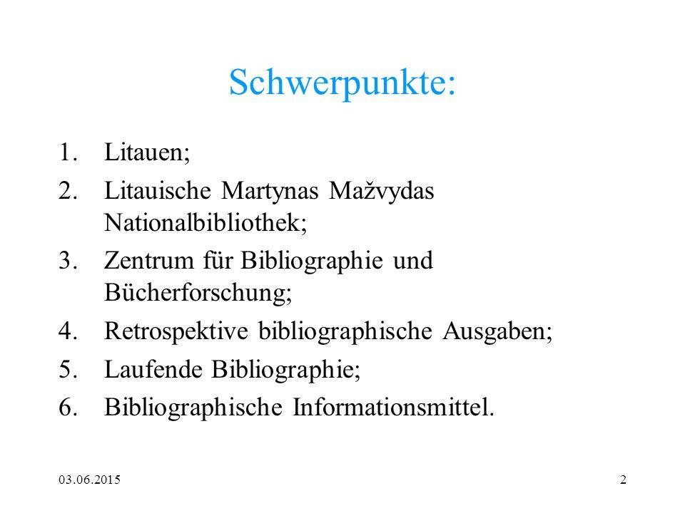 Schwerpunkte: Litauen;
