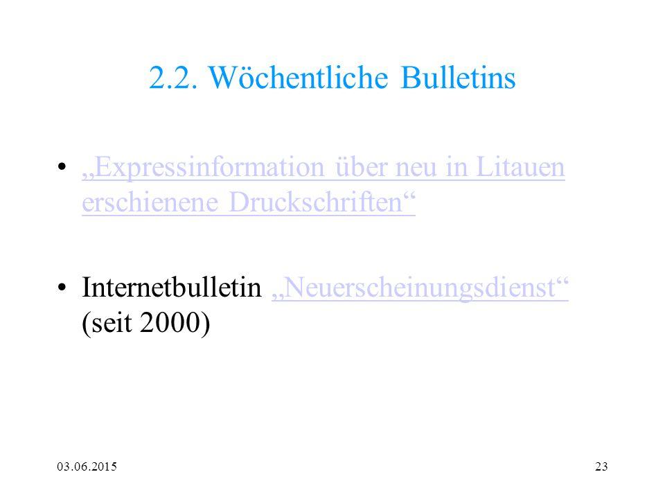 2.2. Wöchentliche Bulletins