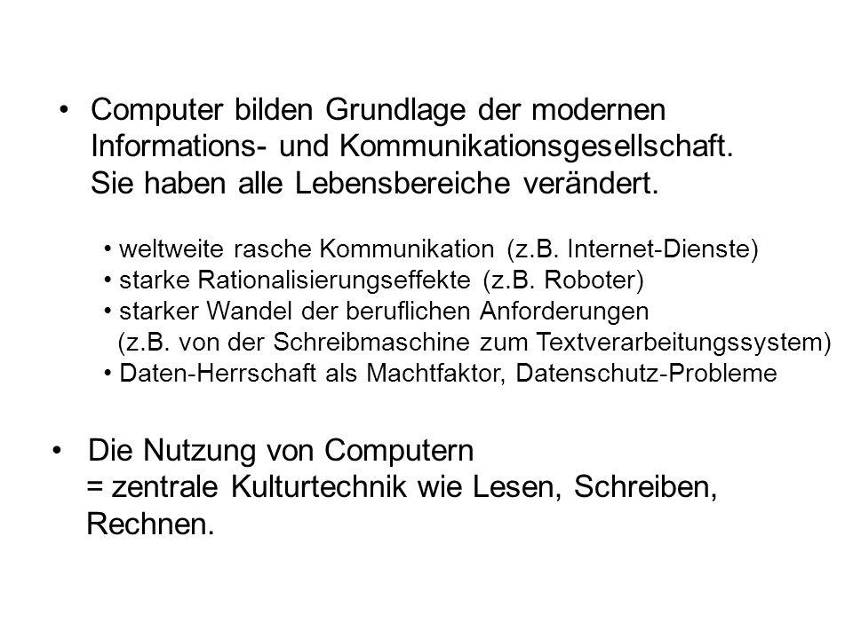 Computer bilden Grundlage der modernen Informations- und Kommunikationsgesellschaft. Sie haben alle Lebensbereiche verändert.