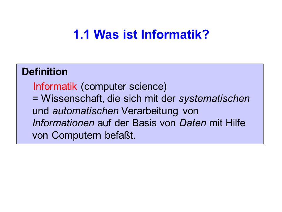 1.1 Was ist Informatik Definition