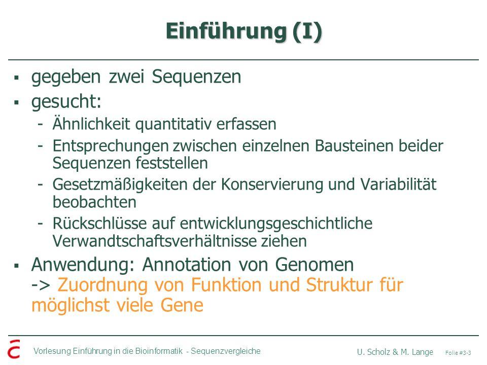 Einführung (I) gegeben zwei Sequenzen gesucht: