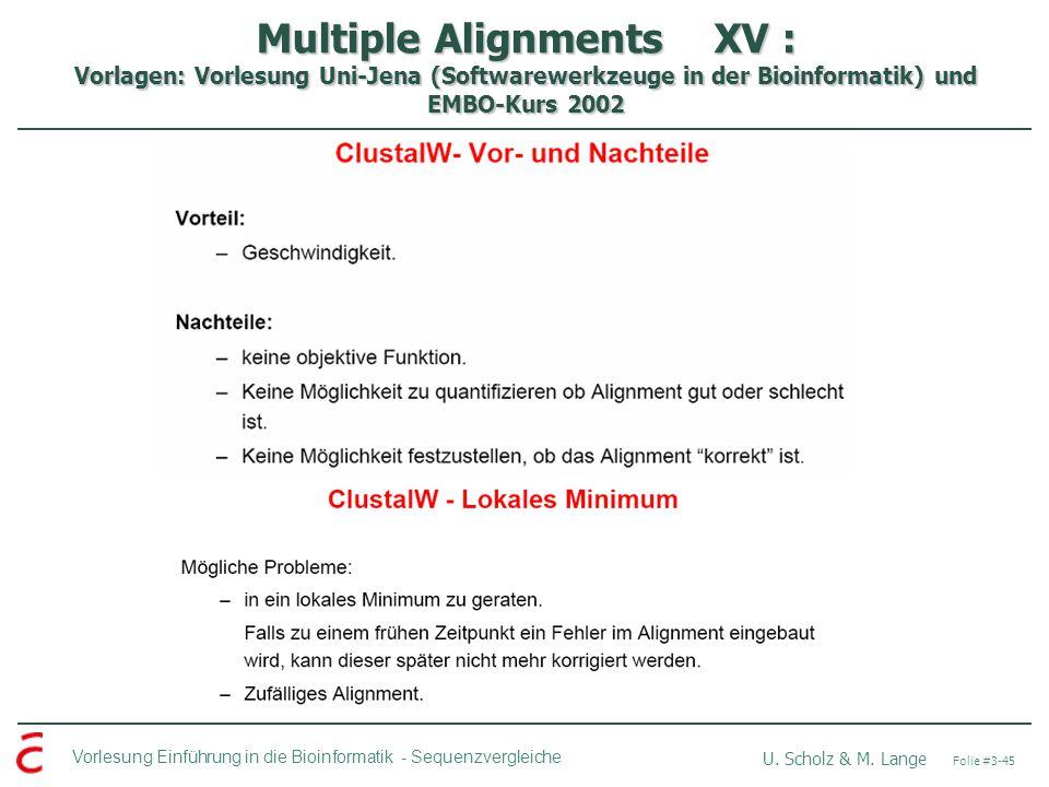 Multiple Alignments XV : Vorlagen: Vorlesung Uni-Jena (Softwarewerkzeuge in der Bioinformatik) und EMBO-Kurs 2002