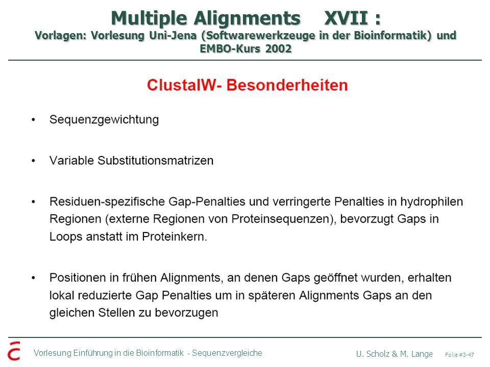 Multiple Alignments XVII : Vorlagen: Vorlesung Uni-Jena (Softwarewerkzeuge in der Bioinformatik) und EMBO-Kurs 2002