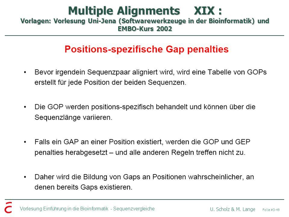 Multiple Alignments XIX : Vorlagen: Vorlesung Uni-Jena (Softwarewerkzeuge in der Bioinformatik) und EMBO-Kurs 2002