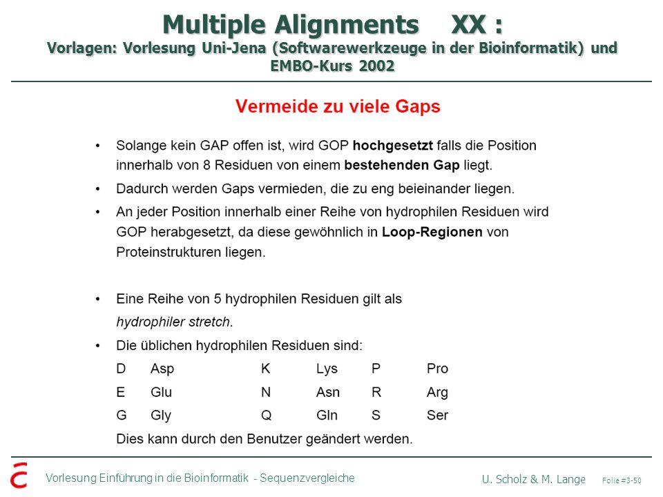 Multiple Alignments XX : Vorlagen: Vorlesung Uni-Jena (Softwarewerkzeuge in der Bioinformatik) und EMBO-Kurs 2002