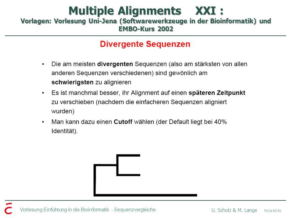 Multiple Alignments XXI : Vorlagen: Vorlesung Uni-Jena (Softwarewerkzeuge in der Bioinformatik) und EMBO-Kurs 2002