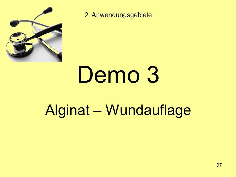 2. Anwendungsgebiete Demo 3 Alginat – Wundauflage