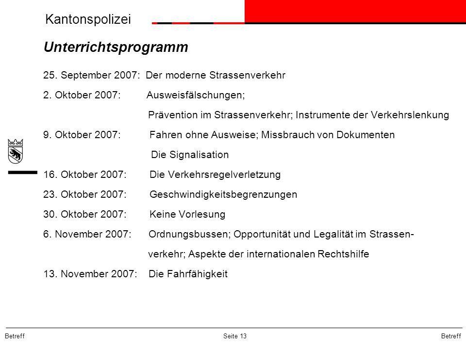 Unterrichtsprogramm 25. September 2007: Der moderne Strassenverkehr