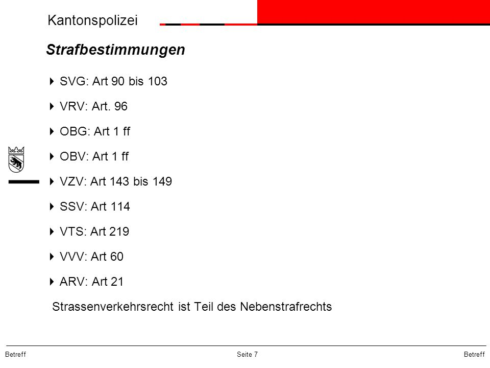 Strafbestimmungen SVG: Art 90 bis 103 VRV: Art. 96 OBG: Art 1 ff