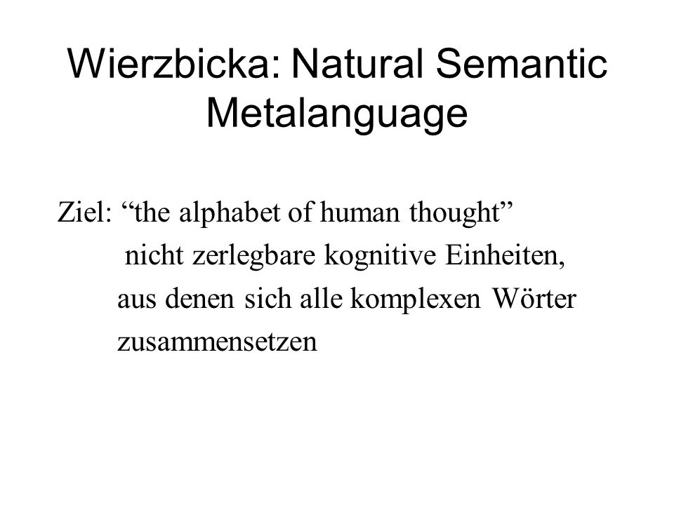Wierzbicka: Natural Semantic Metalanguage