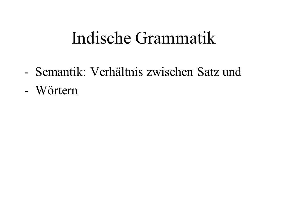 Indische Grammatik Semantik: Verhältnis zwischen Satz und Wörtern