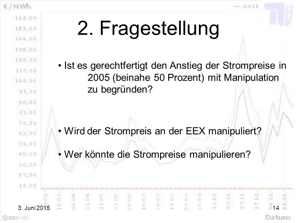 2. Fragestellung Ist es gerechtfertigt den Anstieg der Strompreise in 2005 (beinahe 50 Prozent) mit Manipulation zu begründen