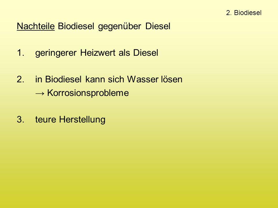 Nachteile Biodiesel gegenüber Diesel geringerer Heizwert als Diesel